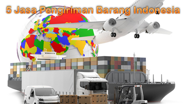 5 Jasa Pengiriman Barang Indonesia